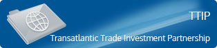 TTIP - Transatlantic Trade Investment Partnership